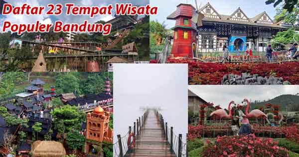 Daftar Tempat Wisata Di Bandung 2021 Terbaru